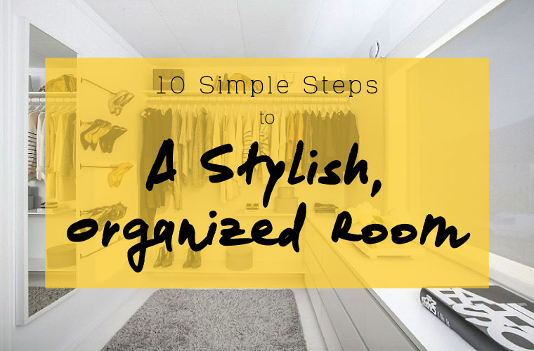 How To Organize Your Room With Style In 10 Steps Lazy Loft By Froy