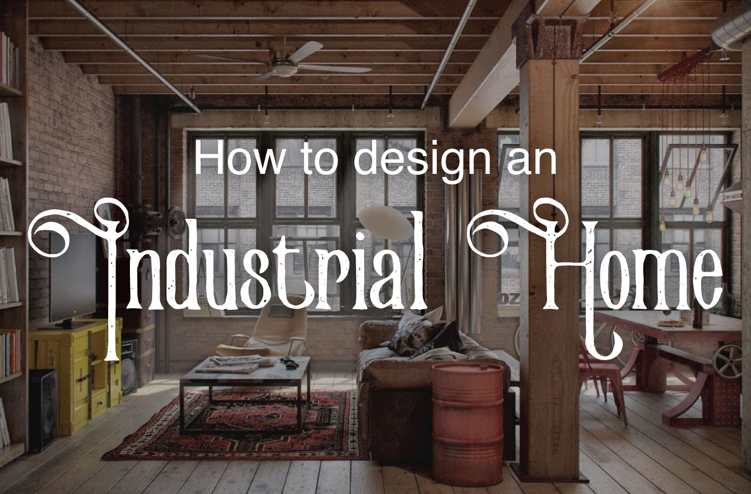 Industrial decor ideas design guide froy blog for Interior design inspiration industrial