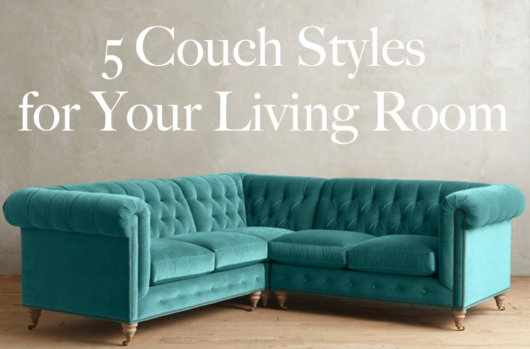 & 5 Couch Styles for Your Living Room from Boho to Industrial.